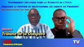 Tribune de la Diaspora: Arracher le pouvoir de sélectionner les agents de l'état au chef de l'état